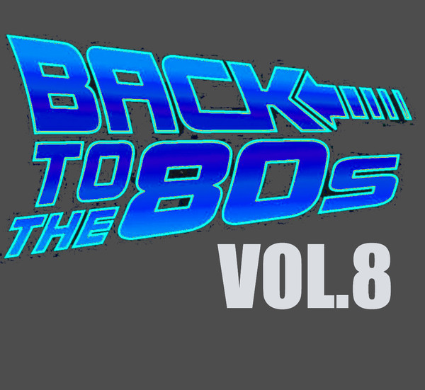 Назад в 80'e / Back To The 80's. Vol.8 / Compiled by Sasha D